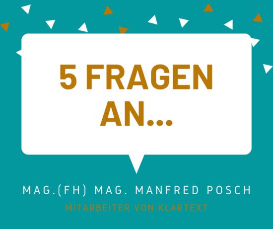 5 Fragen an Manfred Posch