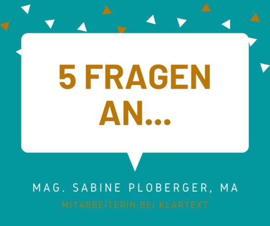 5 Fragen an... Sabine Ploberger