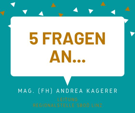 5 Fragen an... Andrea Kagerer